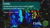 EMBL-Sustainable Access to the World's Largest Biomolecular Data Resources