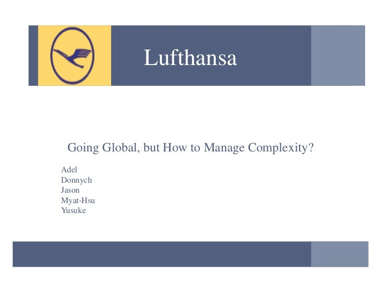 lufthansa case study Lufthansa technik ag (lht) provides aircraft-related technical services to a worldwide  this case study focuses on germany and in particular on lht's.
