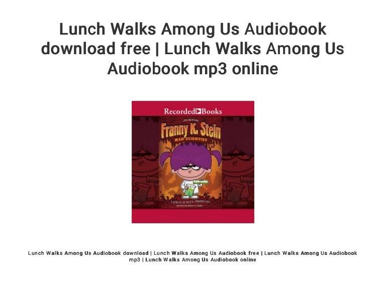 Lunch Walks Among Us Audiobook Download Free Lunch Walks Among Us A