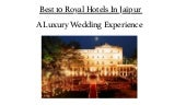 Luxury Hotels In Jaipur For Your Dream Comes True Wedding.