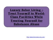 Luxury Sober Living – Treat Yourself to World-Class Facilities While Treating Yourself for Substance Abuse