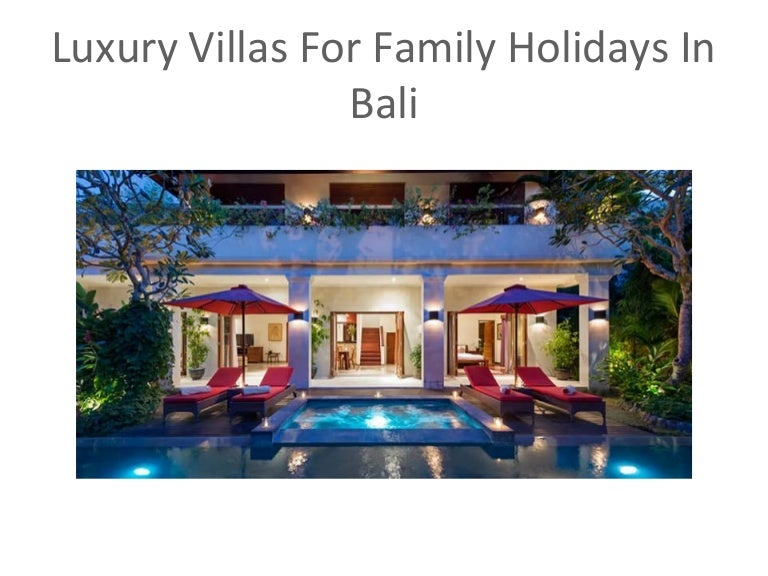 Luxury Villas For Family Holidays In Bali