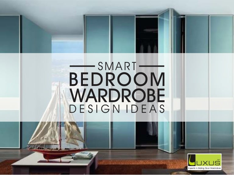 mesmerizing bedroom wardrobe designs | Luxus Smart Bedroom Wardrobe Design Ideas