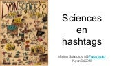 Lyon science 2016 : Sciences en hashtags