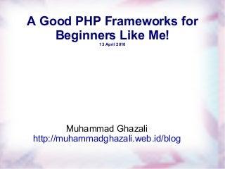 A Good PHP Framework For Beginners Like Me!