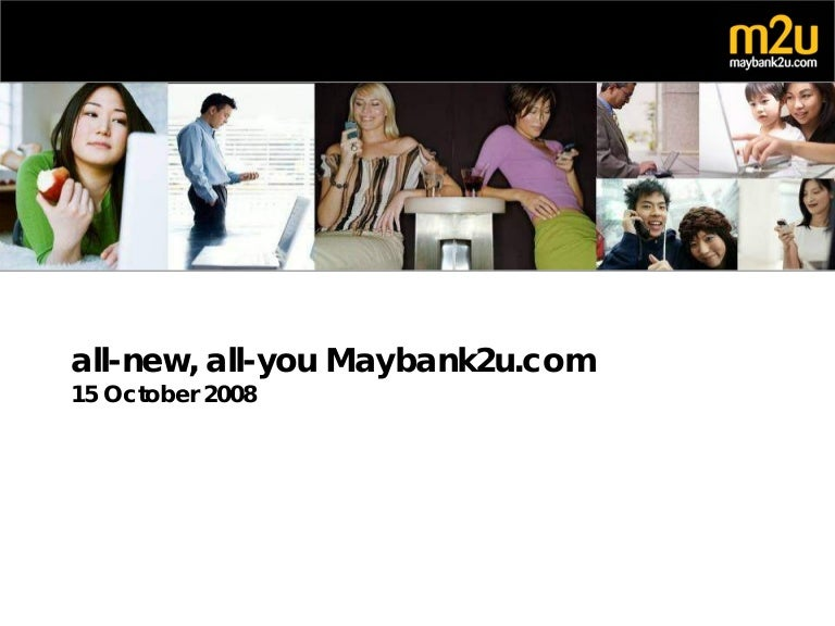 The making of the all-new, all-you maybank2u com