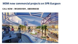 9958959599, m3m commercial project in sector 73 gurgaon, m3m projects on SPR
