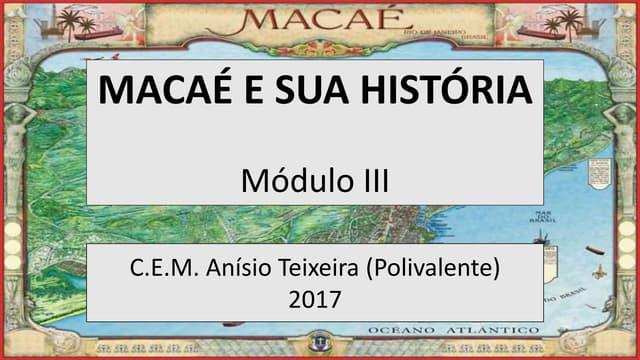 Macae e sua História   3º encontro