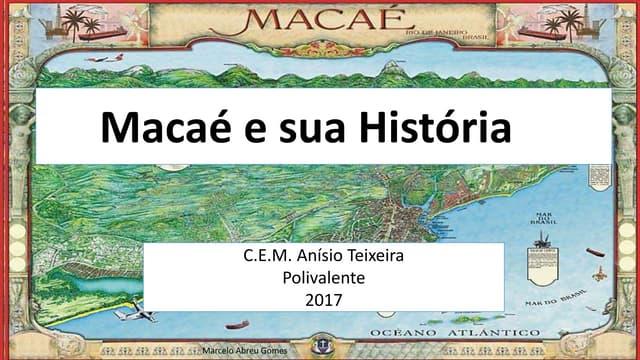 Macaé e sua História   1º encontro