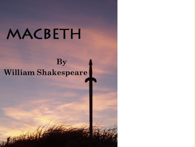 a brief analysis of macbeth by william William shakespeare (1564-1616) english poet and playwright - shakespeare is widely considered to be the greatest writer in the english language english poet and playwright - shakespeare is widely considered to be the greatest writer in the english language.