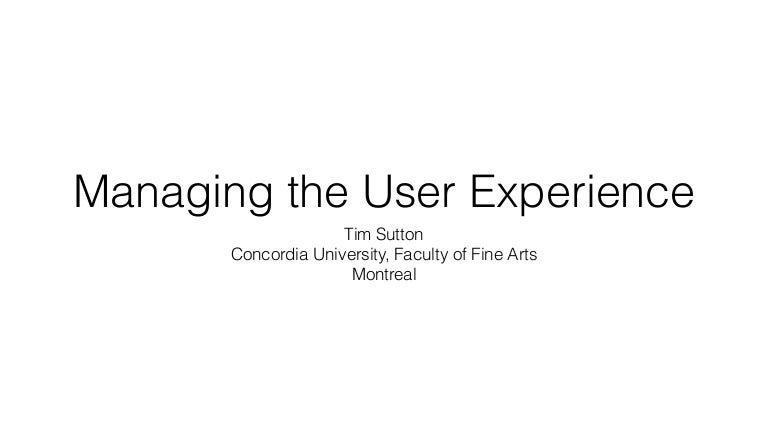 Managing the User Experience