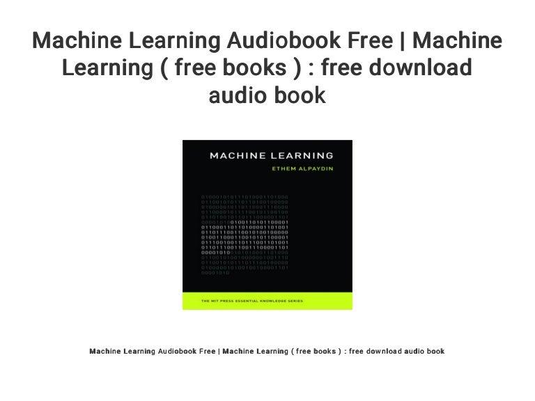 Machine Learning Audiobook Free Machine Learning Free Books