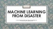 Machine learning from disaster  - GL.Net 2015