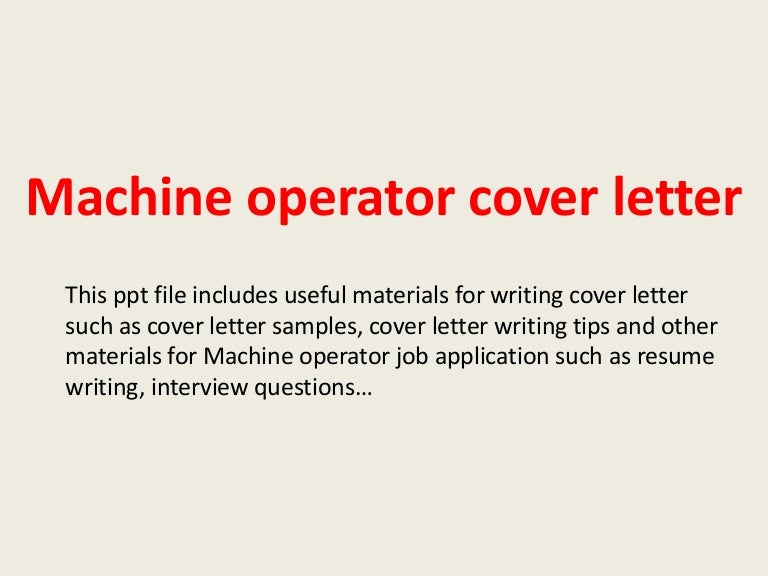 machineoperatorcoverletter 140223034320 phpapp02 thumbnail 4jpgcb1393127026 - What To Write In A Covering Letter
