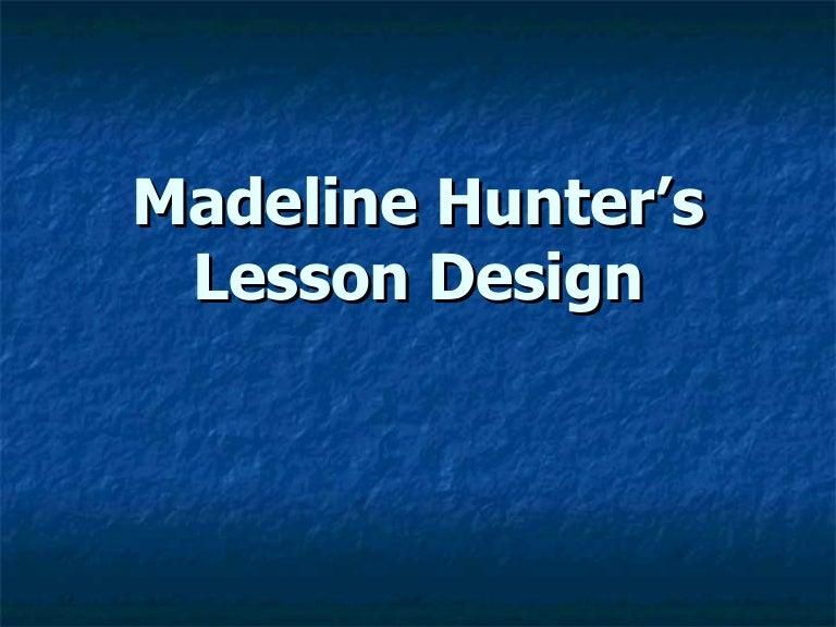 Madeline Hunters Lesson Design (Latest)