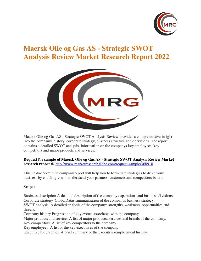 Maersk Olie Og Gas As - Strategic Swot Analysis Review Market 2017 Te…