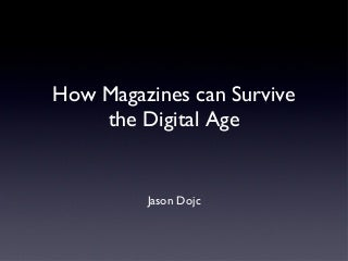 How Magazines Can Survive the Digital Age