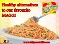 Healthy alternatives to our favourite MAGGI