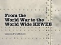From the World War to the World Wide HEWEB