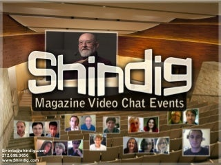 Shindig Magazine Video Chat Events