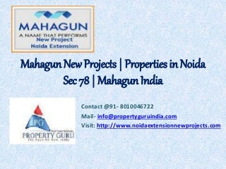 Mahagun New Projects - Properties in Noida Sec 78 - 8010046722