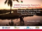 USAID Community Capacity for Health Program (Mahefa Miaraka): Re-engaging Population, Health, and Environment in Madagascar - Family Planning Contributions