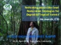 Rethinking about site-level restoration strategies for degraded tropical forests