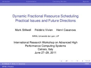 dynamic fractional resource scheduling practical issues and future directions 2011 cetraro