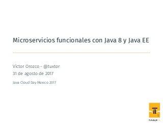 Microservicios funcionales con Java 8, Java EE y Payara Micro