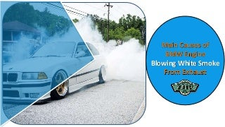 Main Causes of BMW Engine Blowing White Smoke from Exhaust