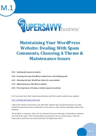 Maintaining your word press website: dealing with spamm comments, choosing a theme, maintenance issues