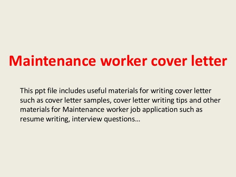 maintenanceworkercoverletter140306001824phpapp01thumbnail4jpgcb 1394065163 – Maintenance Cover Letter Sample