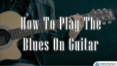 How to easily play the blues on guitar