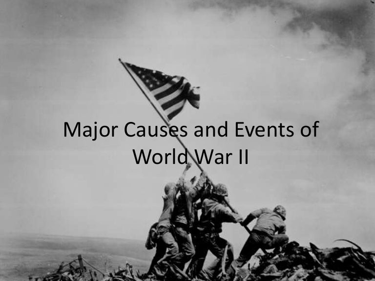 Major Causes and Events of World War II