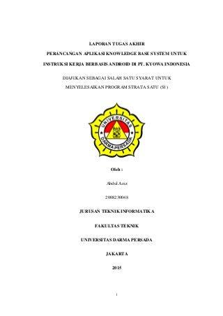 LAPORAN TUGAS AKHIR PERANCANGAN APLIKASI KNOWLEDGE BASE SYSTEM UNTUK INSTRUKSI KERJA BERBASIS ANDROID DI PT. KYOWA INDONESIA