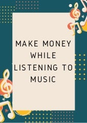 Make money while listening to music