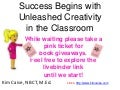 Success Begins with Unleashed Creativity in the Classroom