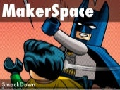 MakerSpace Smackdown