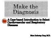 Make the Dx_ A Case-based Intro to Select Cardiovascular and Respiratory Diseases
