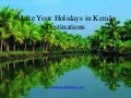 Make Your Holidays Trip in Kerala Destinations