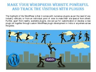 Make your word press website powerful and track the visitors with plugins