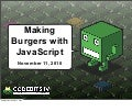 Making burgers with JavaScript