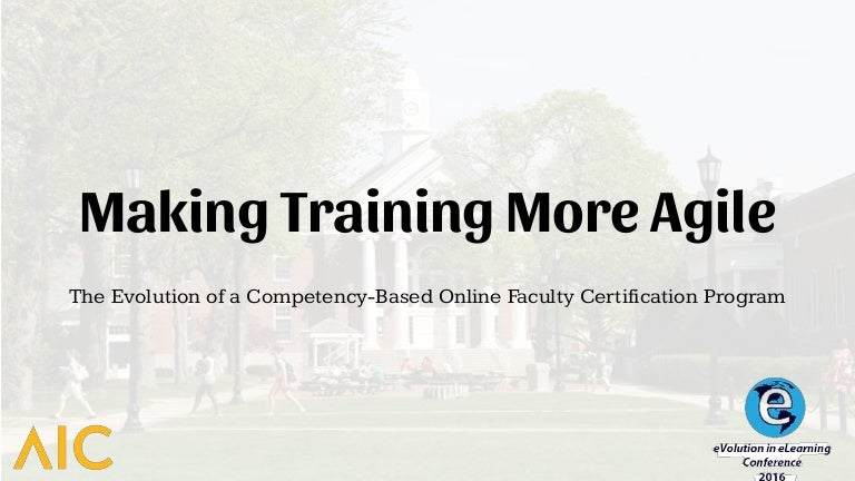 Making Training More Agile The Evolution Of A Competency Based Onlin