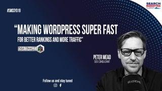 Making WordPress Super Fast - Peter Mead - WordPress SEO Consultant