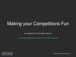 Making your Competitions Fun - Iain Haywood - Brighton SEO 2015 Presentation