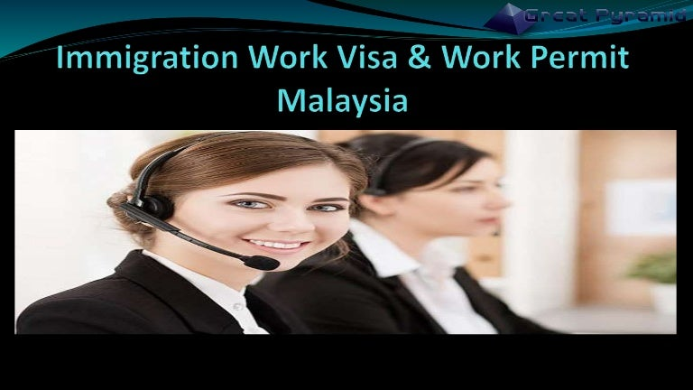 Get Work Visa and Immigration Work Permit Malaysia with an Easy Process
