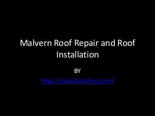 Malvern Roof Repair and Roof Installation
