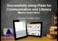 Successfully using iPads for Communication and Literacy