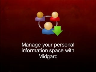 Manage your personal information space with Midgard