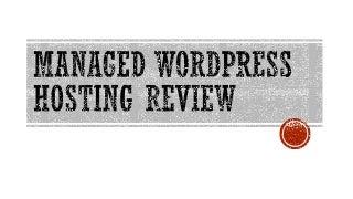 Managed wordpress hosting review